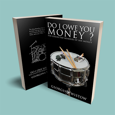 DO I OWE YOU MONEY ? THE COLLECTED MEMOIRS OF IAN MOSLEY